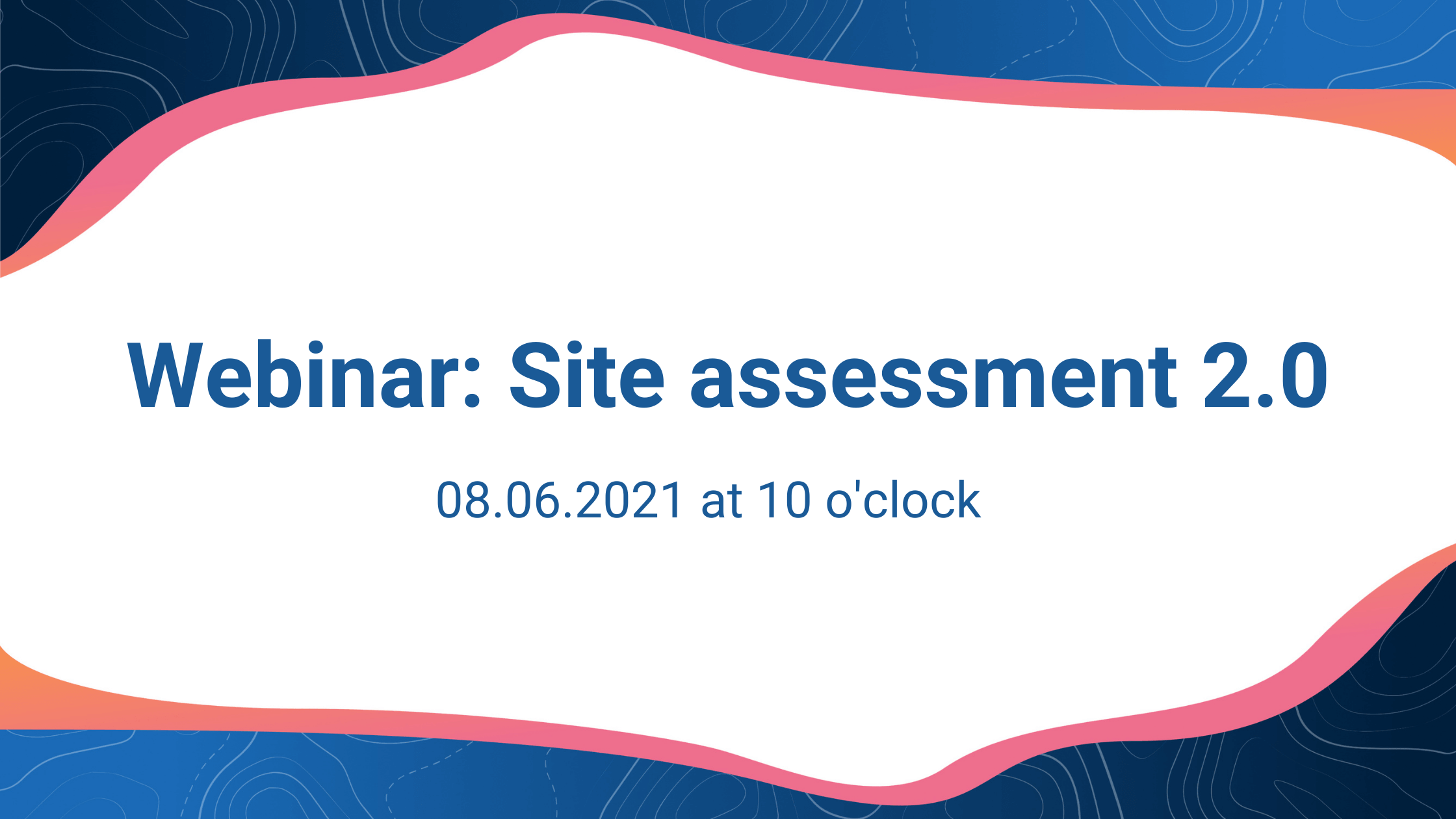 Webinar: with an intuitive online tool for site assessment 2.0