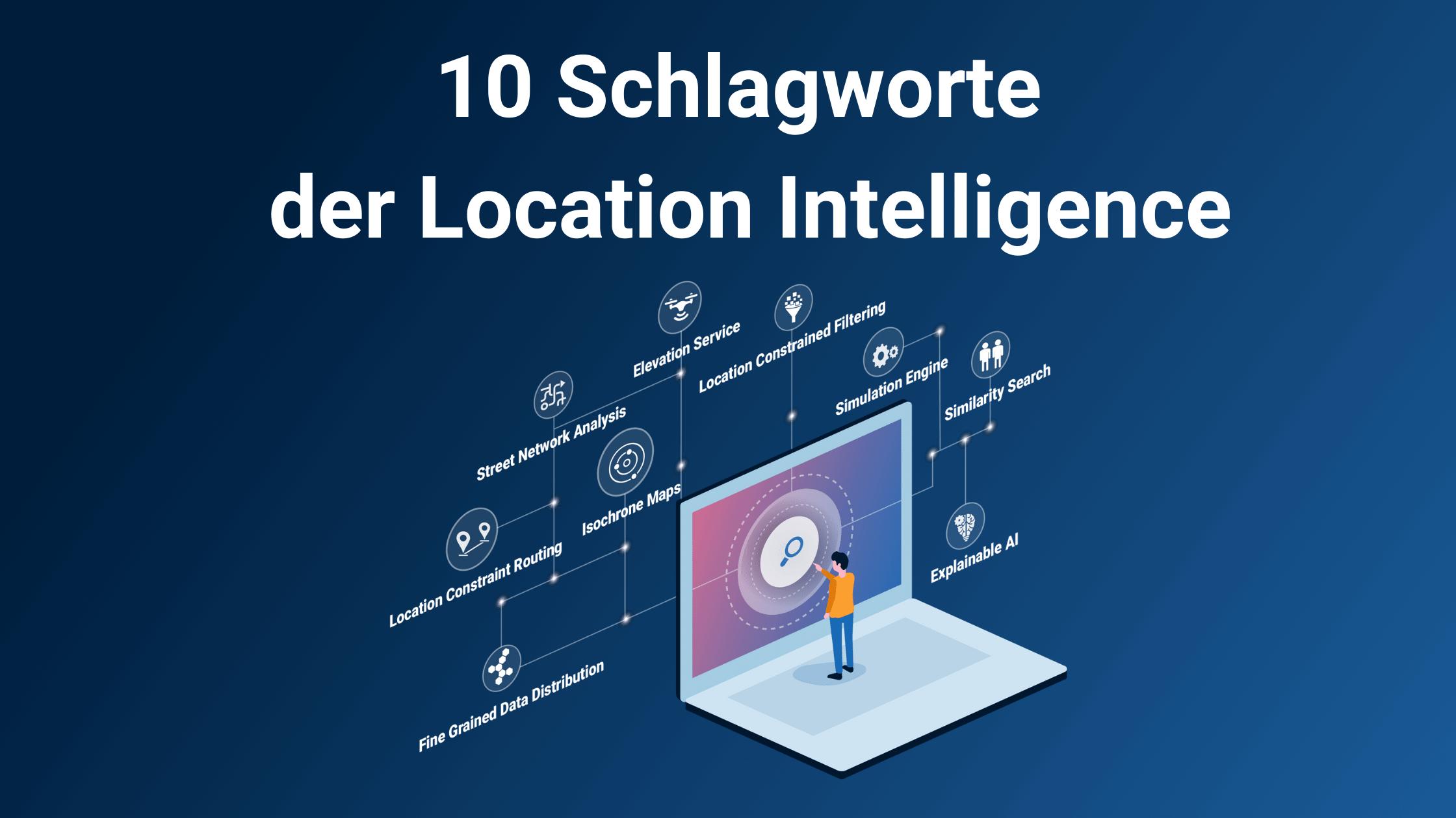 10 Schlagworte der Location Intelligence